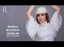 Munisa Rizayeva Sehrlab Муниса Ризаева Сехрлаб music version