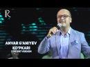 Anvar G'aniyev - Ko'pkari   Анвар Ганиев - Купкари (concert version MUVAD VIDEO)