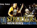 SEPULTURA- REFUSE RESIST - DRUM COVER by FRANKY COSTANZA