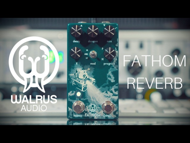 Walrus Audio Fathom Reverb