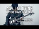 As I Lay Dying - Upside Down Kingdom (GUITAR COVER)