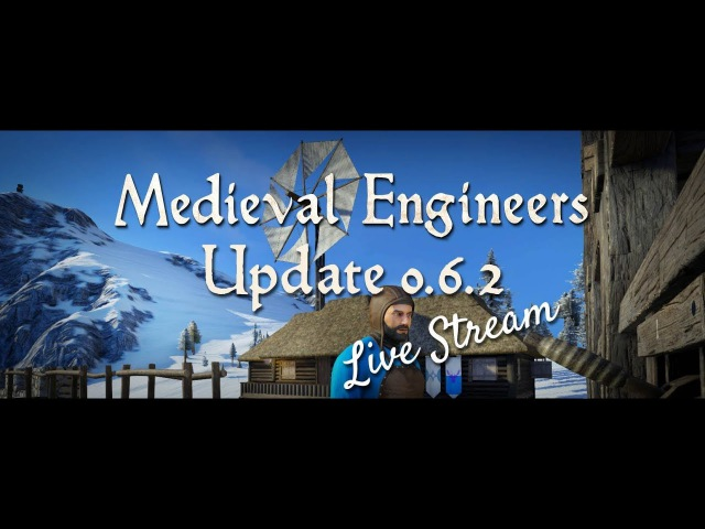 Medieval Engineers Live Stream - Update 0.6.2