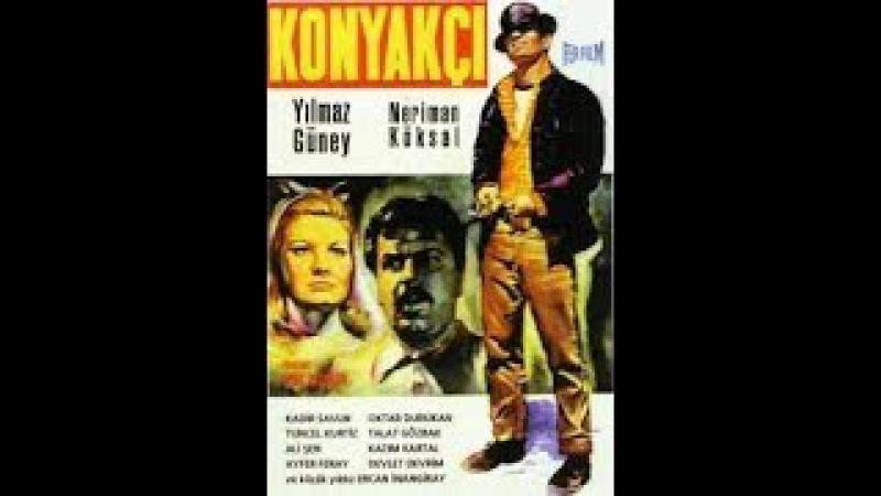 Konyakçı (1965) Yılmaz Güney, Neriman Köksal,Tuncel Kurtiz, Kadir Savun, Ali Şen