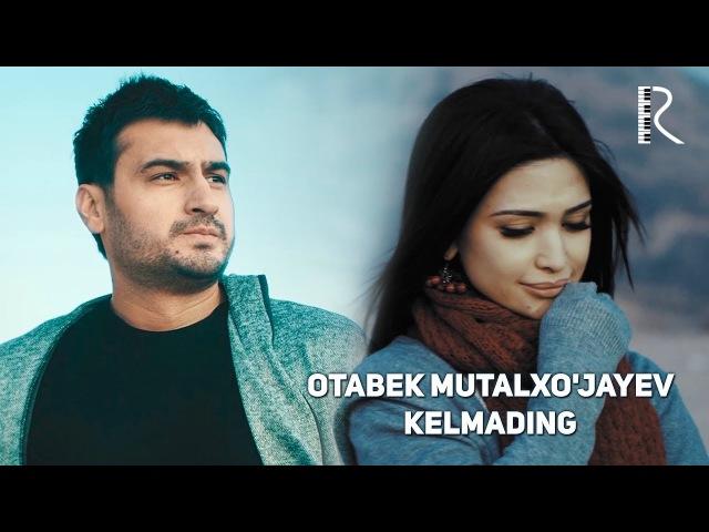 Otabek Mutalxo'jayev - Kelmading | Отабек Муталхужаев - Келмадинг