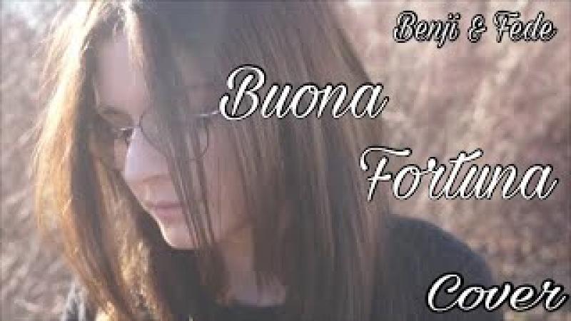 Buona Fortuna - Benji Fede | Cover by Serena.