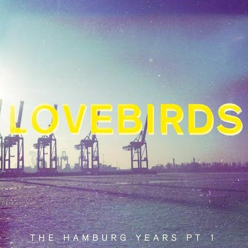 Lovebirds альбом The Hamburg Years EP, Pt. 1