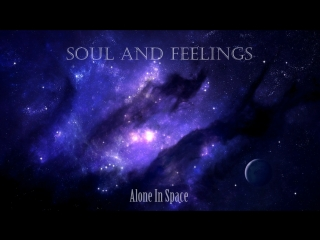 Soul and Feelings - Alone In Space (Lyrics Video)