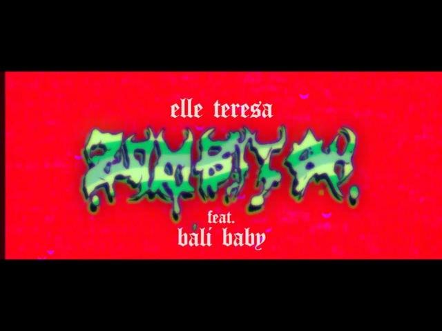 Elle Teresa ZOMBITCH ft Bali Baby