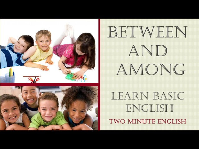 Between and Among - Common Mistakes In English