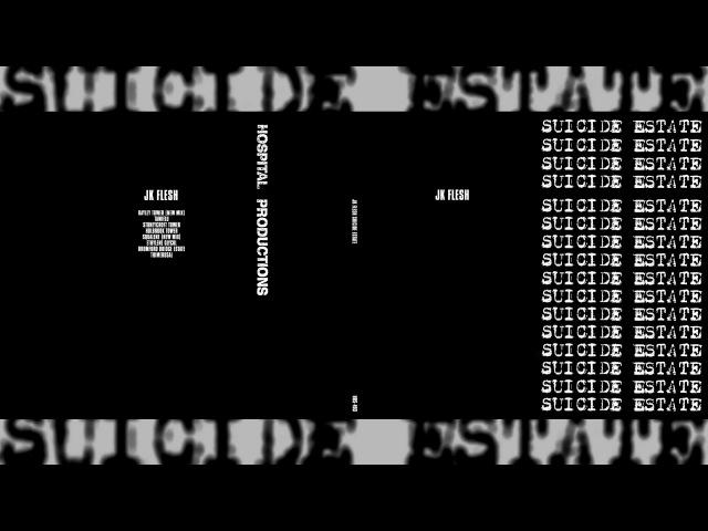 JK FLESH Suicide Estate [Full Compilation]