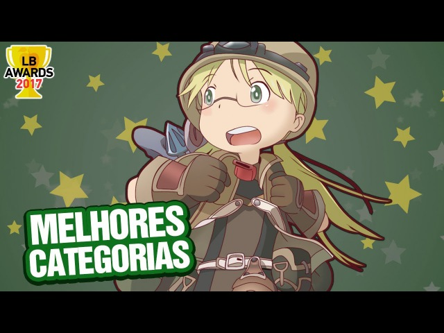MELHORES ANIMES DO ANO POR CATEGORIAS | LB Awards 2017