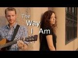 The Way I Am - Ingrid Michaelson (Sara Lane Baskin &amp Scott Lyles Cover)