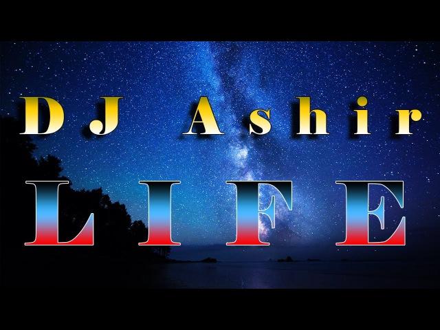 DJ Ashir - Life