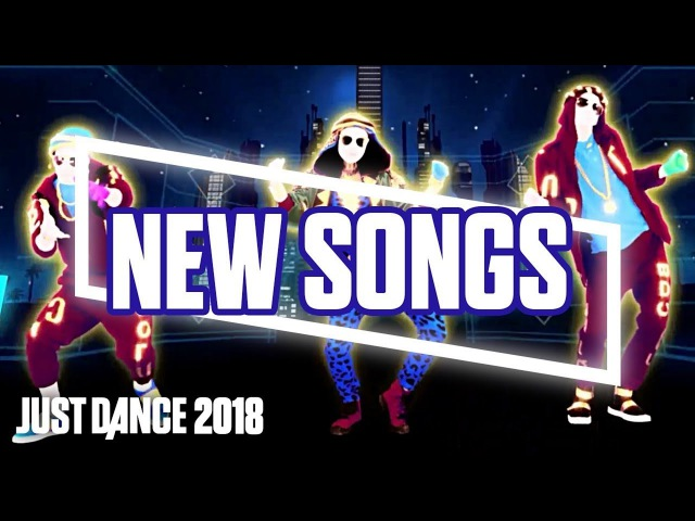 Just Dance 2018: Official Songlist | October new songs