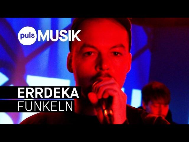ERRdeKa feat. Oliver Gottwald - Funkeln (PULS Live Session)