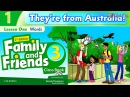 FAMILY AND FRIENDS 3: Unit 1 THEY'RE FROM AUSTRALIA