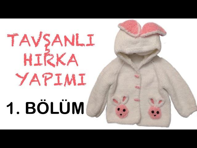 Tavşanlı Hırka Yapımı - 1. Bölüm Hırka
