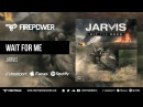 Jarvis - Wait for Me [Firepower Records - Dubstep]