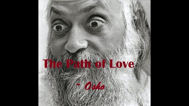 OSHO The Path of Love ( English Speech )   Osho   Osho Speech   Osho Pravachan   Osho Talks  
