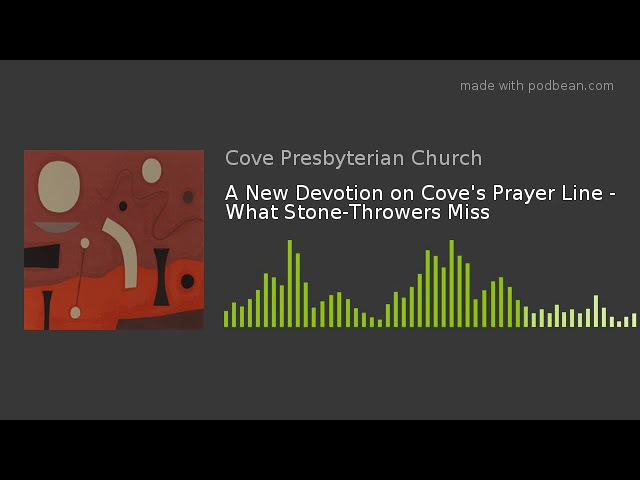 A New Devotion on Coves Prayer Line - What Stone-Throwers Miss