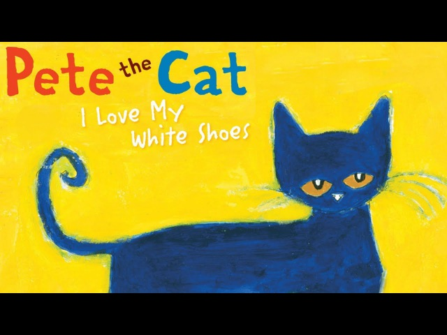 Pete the Cat I Love My White Shoes | Read Aloud