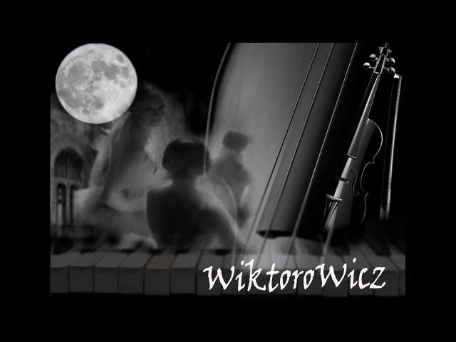 Music by Wiktorowicz - Lelu piano ( Beautiful music) ( очень красивая музыка) piano