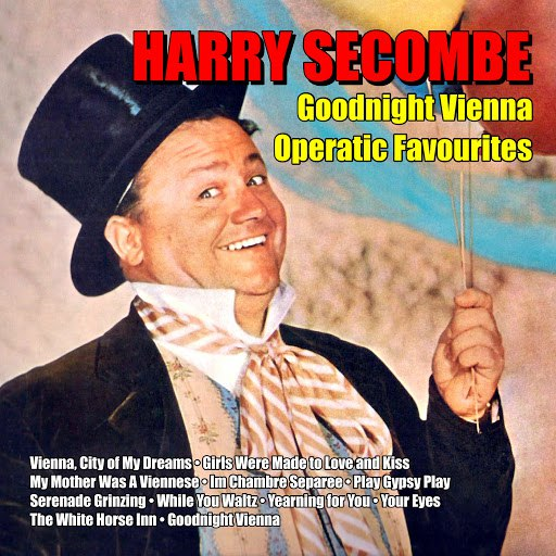 Harry Secombe альбом Goodnight Vienna: Operatic Favourites