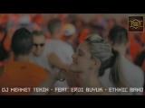 Dj Mehmet Tekin Feat. Erdi Büyük - Ethnic Band (Original Mix) ( https://vk.com/vidchelny)