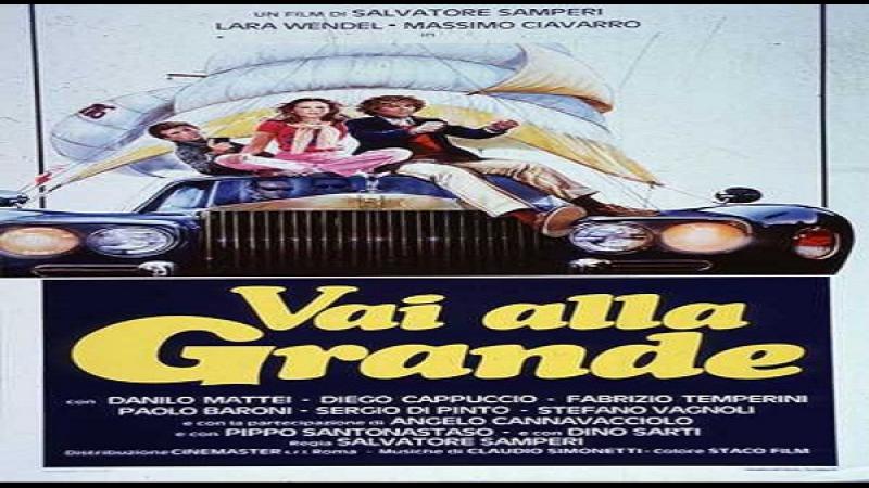 1983 Vai Alla Grande -Salvatore Samperi - Lara Wendel Massimo Ciavarro Danilo Mattei Adriano Poli Pippo Santonastaso