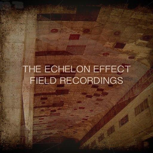 The Echelon Effect альбом Field Recordings