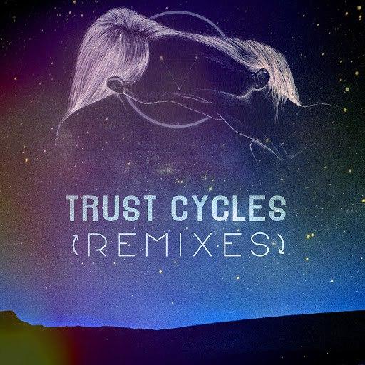 MOONZz альбом Trust Cycles [Remixes]