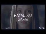Fatalism Game 3 [ Trailer Fanfics #1 ].
