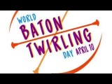 World Baton Twirling Day 2018 Routine and Tutorial