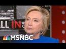 Hillary Clinton: Donald Trump Has 'No Idea' What's In GOP Health Care Bills | All In | MSNBC