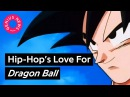 Hip-Hop's Love For 'Dragon Ball' | Genius News