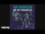 Van Morrison, Joey DeFrancesco - You're Driving Me Crazy (Audio)