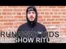 Runaway Kids - PRESHOW RITUALS Ep. 354