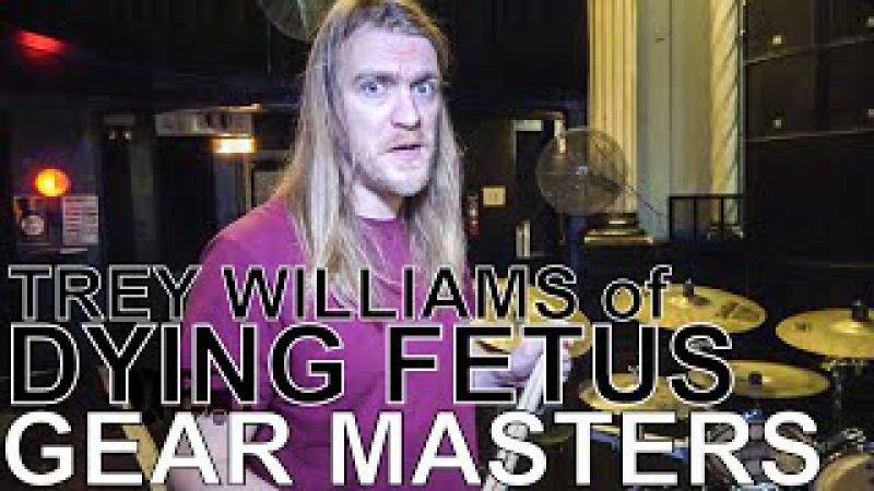 Dying Fetus' Trey Williams - GEAR MASTERS Ep. 169