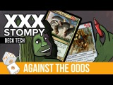 Against the Odds XXX Stompy (Deck Tech)