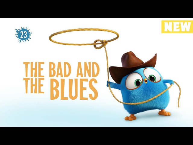 Angry Birds Blues The Bad And The Blues S1 Ep23