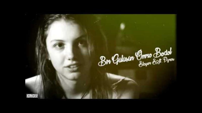Slayer S9 ft Pyros - Bir Gulusun Omre Bedel