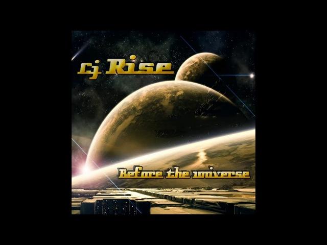 Cj Rise - Before The Universe