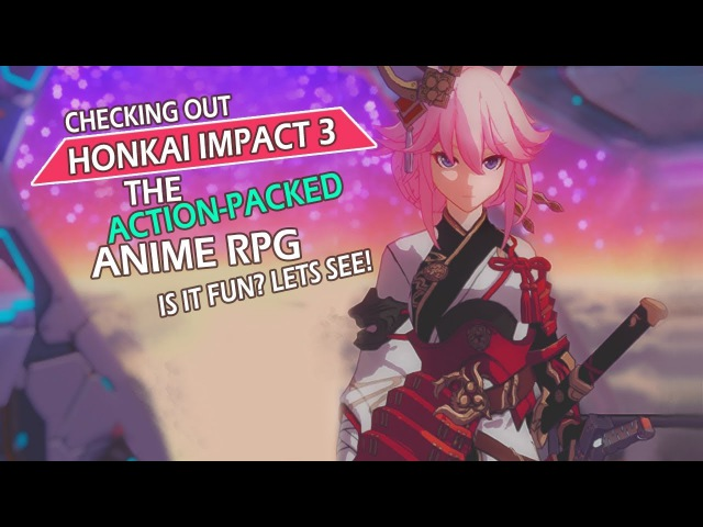 Checking Out The Action-Packed, Anime RPG Honkai Impact 3 (Mobile) - Is It Fun? Lets see!