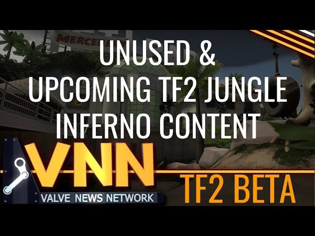 Unused Upcoming Content - TF2 Jungle Inferno