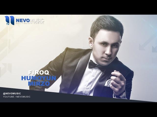 Humoyun Mirzo - Firoq   Хумоюн Мирзо - Фирок (music version)