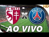 Assistir Metz x PSG - Paris Saint-Germain Ao Vivo