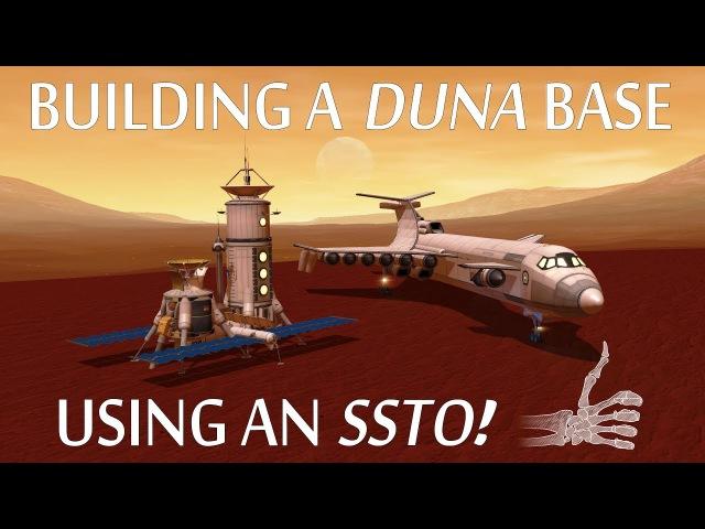 Building a Single-Launch Duna Base Using an SSTO! - KSP