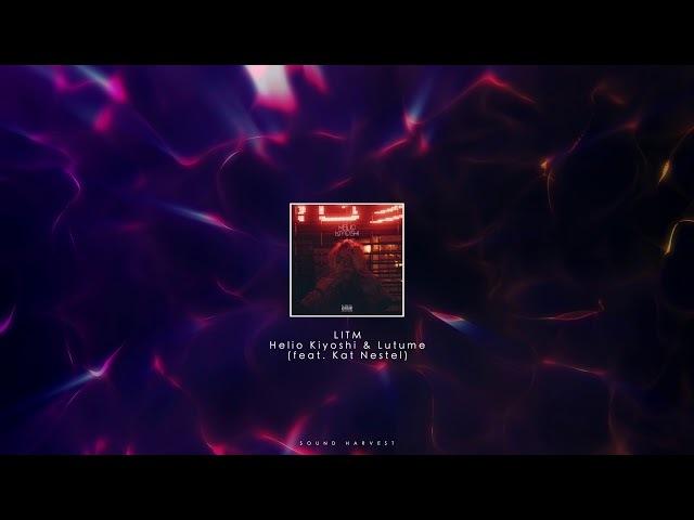 Helio Kiyoshi Lutume - LITM (feat. Kat Nestel)