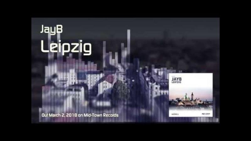 JayB - Leipzig (Original Mix)