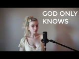 God Only Knows - The Beach Boys (Holly Henry Cover)